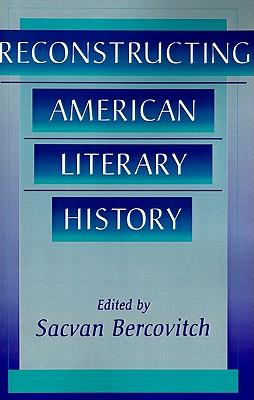 Reconstructing American Literary History - Bercovitch, Sacvan, Professor (Preface by)