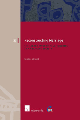 Reconstructing Marriage: The Legal Status of Relationships in a Changing Society - Seorgjerd, Caroline