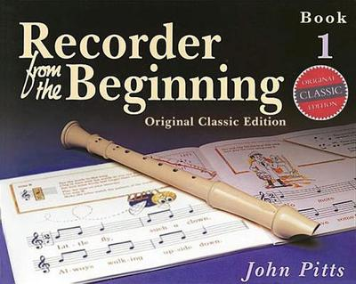 Recorder from the Beginning - Pitts, John, Professor