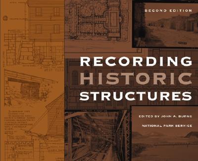 Recording Historic Structures - Burns, John A (Editor)
