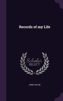 Records of My Life - Taylor, John