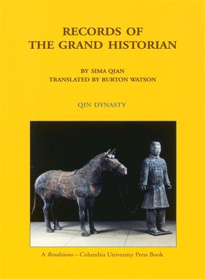 Records of the Grand Historian: Qin Dynasty - Sima, Qian, and Watson, Burton (Translated by)