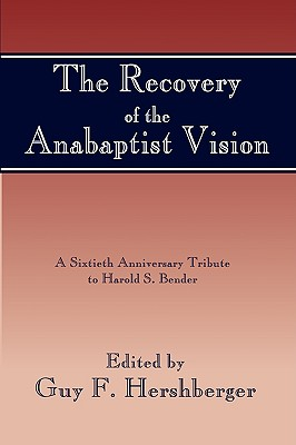 Recovery of the Anabaptist Vision - Hershberger, Guy F