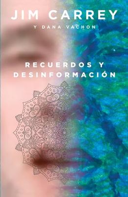 Recuerdos Y Desinformaci?n - Carrey, Jim, and Vachon, Dana