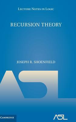 Recursion Theory - Shoenfield, Joseph R.