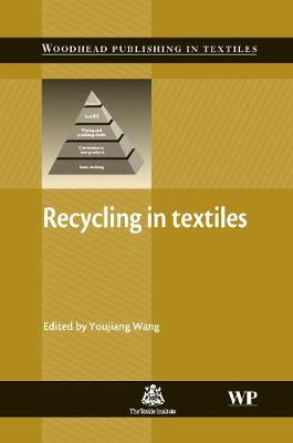 Recycling in Textiles - Wang, Youjiang (Editor)