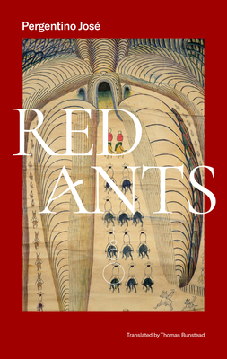 Red Ants - Pergentino, José, and Bunstead, Thomas (Translated by)