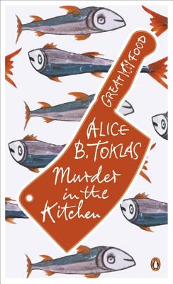 Red Classics Great Food Murder in the Kitchen - Toklas, Alice B