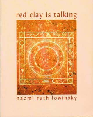 Red Clay Is Talking - Lowinsky, Naomi Ruth