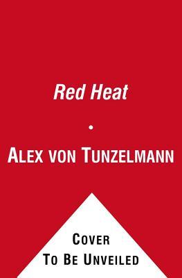 Red Heat: Conspiracy, Murder and the Cold War in the Caribbean - Von Tunzelmann, Alex