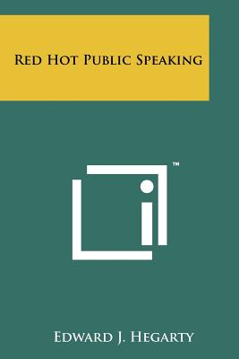 Red Hot Public Speaking - Hegarty, Edward J