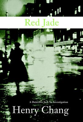 Red Jade: A Detective Jack Yu Investigation - Chang, Henry
