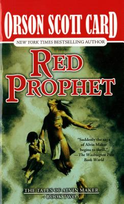 Red Prophet: The Tales of Alvin Maker, Book Two - Card, Orson Scott