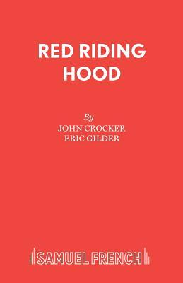Red Riding Hood: Pantomime - Crocker, John, and Gilder, Eric
