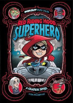 Red Riding Hood, Superhero: A Graphic Novel -