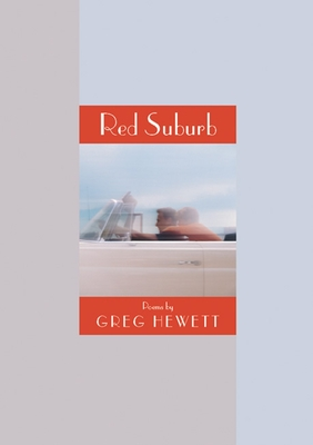 Red Suburb: Poems - Hewett, Greg