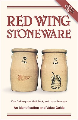 Red Wing Stoneware - DePasquale, Dan, and DePasquale, Gail, and Peterson, Larry