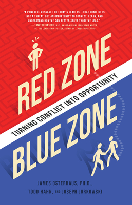 Red Zone, Blue Zone: Turning Conflict into Opportunity - Osterhaus, James