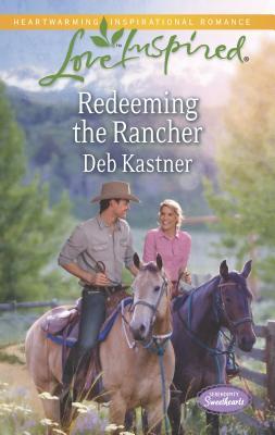 Redeeming the Rancher - Kastner, Deb