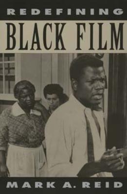 Redefining Black Film - Reid, Mark A
