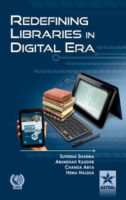 Redefining Libraries in Digital Era - Sharma, Superna & Kaushik Arundhati &