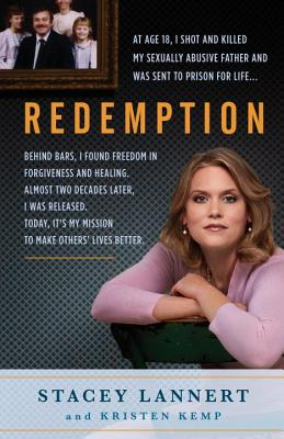 Redemption: A Story of Sisterhood, Survival, and Finding Freedom Behind Bars - Lannert, Stacey, and Kemp, Kristen