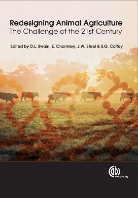 Redesigning Animal Agriculture: The Challenge of the 21st Century - Swain, David L, and Charmley, Ed, and Steel, John W