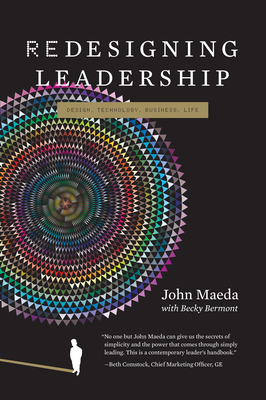 Redesigning Leadership - Maeda, John, and Bermont, Rebecca J (Contributions by)