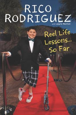 Reel Life Lessons ...So Far - Rodriguez, Rico, and Morton, Laura