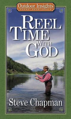 Reel Time with God - Chapman, Steven Curtis