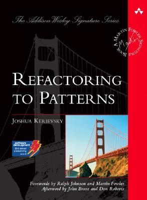 Refactoring to Patterns - Kerievsky, Joshua