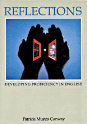 Reflections: Developing Proficiency in English - Conway, Patricia Munro, and Munro Conway, Patricia