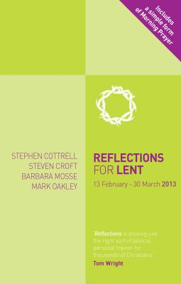 Reflections for Lent 2013 - Croft, Steven, and Cottrell, Stephen, and Mosse, Barbara