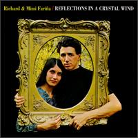 Reflections in a Crystal Wind - Richard & Mimi Fariña