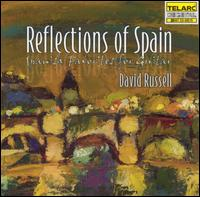 Reflections of Spain: Spanish Favorites for Guitar - David Russell