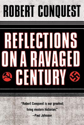 Reflections on a Ravaged Century - Conquest, Robert