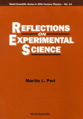 Reflections On Experimental Science - Martin, Lewis E. (Editor)
