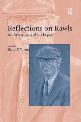 Reflections on Rawls: An Assessment of His Legacy - Young, Shaun P (Editor)