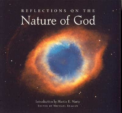 Reflections on the Nature of God - Reagan, Michael (Editor), and Marty, Martin E, Professor (Introduction by)