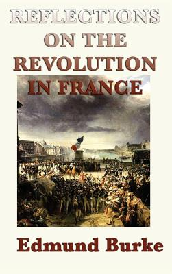 Reflections on the Revolution in France - Burke, Edmund III