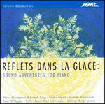 Reflets dans la glace: Sound Adventures for Piano Edwin Roxburgh