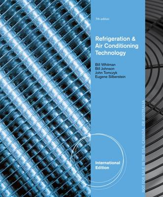Refrigeration and Air Conditioning Technology - Silberstein, Eugene, and Johnson, Bill, and Whitman, Bill