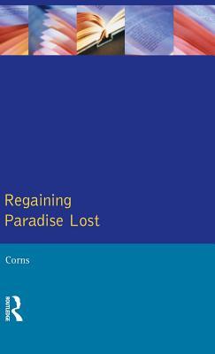 Regaining Paradise Lost - Corns, Thomas N