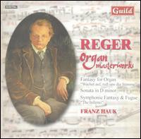 Reger: Organ Masterworks - Franz Hauk (organ)