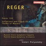 Reger: Psalm 100; Variations & Fugue on a Theme of Mozart