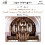 """Reger: Sonata No. 2; Organ Pieces, Op. 65; Chorale Fantasia on """"Wachet auf, ruft uns die Stimme"""""""