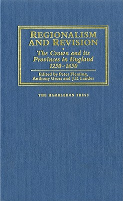 Regionalism and Revision - Fleming, Peter (Editor), and Gross, Anthony (Editor), and Lander, J R (Editor)