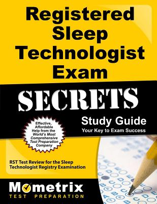 Registered Sleep Technologist Exam Secrets: RST Test Review for the Sleep Technologist Registry Examination - Mometrix Media LLC (Creator)