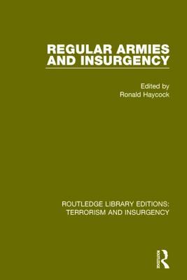 Regular Armies and Insurgency - Haycock, Ronald G. (Editor)
