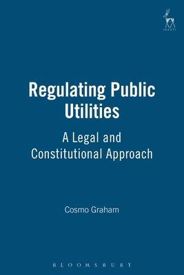 Regulating Public Utilities - Graham, Cosmo
